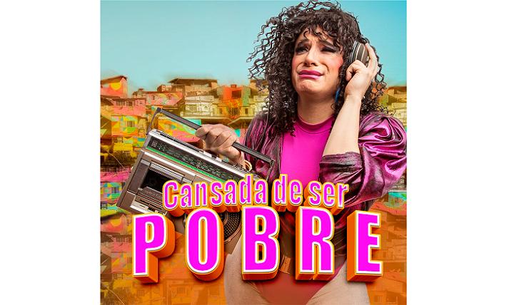 'Cansada de Ser Pobre' – o primeiro surpreendente e divertido single de Catarina -, marca o lançamento da carreira de cantora da personagem de Beto Sorolli